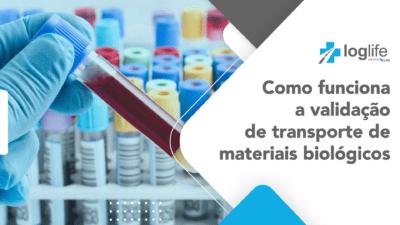 Como funciona a validação de transporte de materiais biológicos